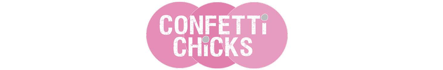 Confetti Chicks